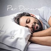 Per Dormire... by Various Artists
