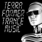 Terra Former Trance Music by Various Artists