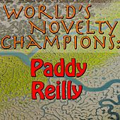 World's Novelty Champions: Paddy Reilly (Live) by Paddy Reilly