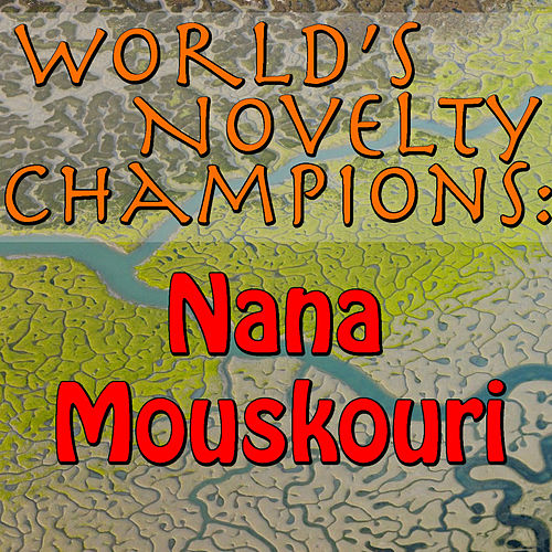 World's Novelty Champions: Nana Mouskouri by Nana Mouskouri