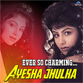 Ever so Charming - Ayesha Jhulka by Various Artists