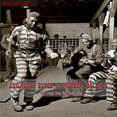 Jailhouse Blues & Murder Ballads by Various Artists