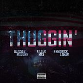 Thuggin' (feat. Kendrick Lamar & Killer Mike) [Remix] - Single by Glasses Malone