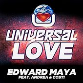 Universal Love (feat. Andrea & Costi) by Edward Maya