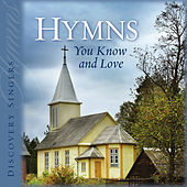 Hymns You Know and Love by Discovery Singers