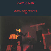 Living Ornaments '80 by Gary Numan