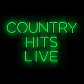 Country Hits Live by Various Artists