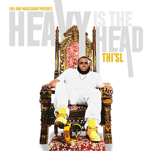 Heavy Is The Head by Thi'sl