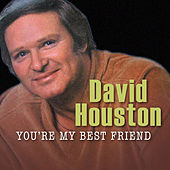You're My Best Friend by David Houston