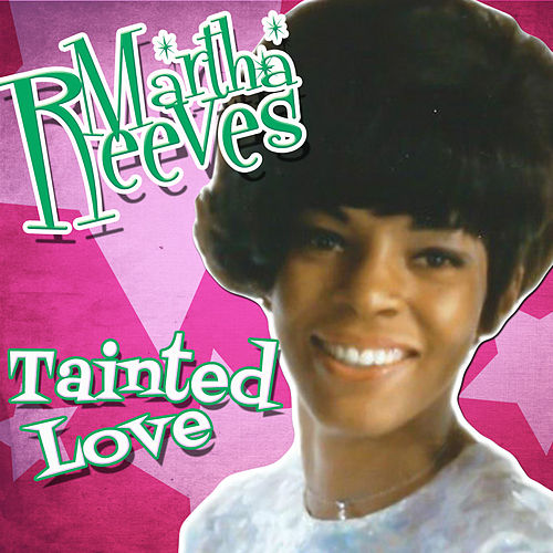 Tainted Love - Single by Martha Reeves
