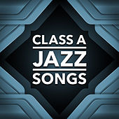 Class A Jazz Songs by Various Artists