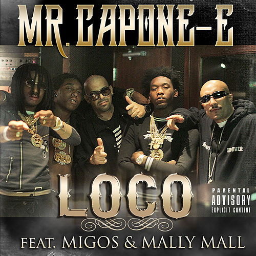 Loco (feat. Migos & Mally Mall) - Single by Mr. Capone-E