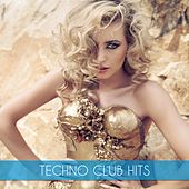 Techno Club Hits by Various Artists