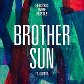 Brother Sun by Electric Wire Hustle