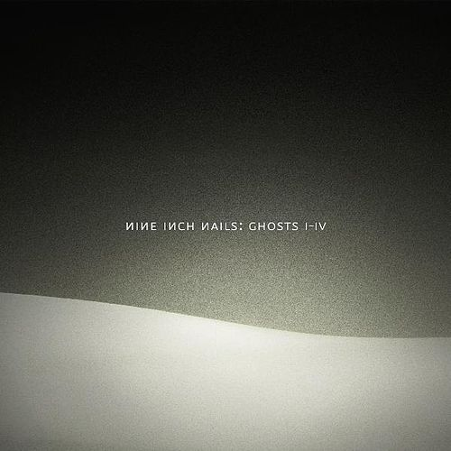 Ghosts I-IV by Nine Inch Nails
