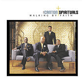 Walking By Faith by Canton Spirituals