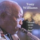 Thank God For Jazz by Tony Williams
