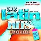 Latin Hits 2015 Extended Versions. Only Dj's - EP by Various Artists