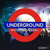 Underground Deep Progressive and Chill, Vol. 1 by Various Artists