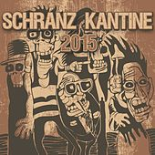 Schranz Kantine 2015 by Various Artists