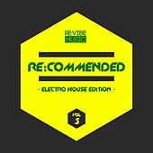 Re:Commended - Electro House Edition, Vol. 3 by Various Artists