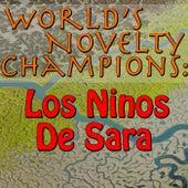 World's Novelty Champions: Los Ninos De Sara by Los Ninos de Sara