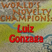 World's Novelty Champions: Luiz Gonzaga by Luiz Gonzaga