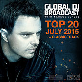 Global DJ Broadcast - Top 20 July 2015 by Various Artists