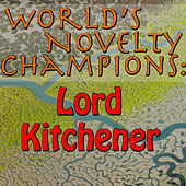 World's Novelty Champions: Lord Kitchener by Lord Kitchener