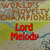 World's Novelty Champions: Lord Melody by Lord Melody