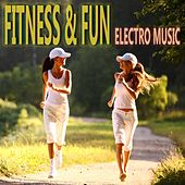 Fitness & Fun Electro Music by Various Artists