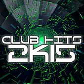 Club Hits 2K15 by Various Artists