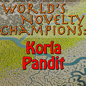 World's Novelty Champions: Korla Pandit by Korla Pandit