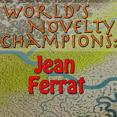 World's Novelty Champions: Jean Ferrat by Jean Ferrat