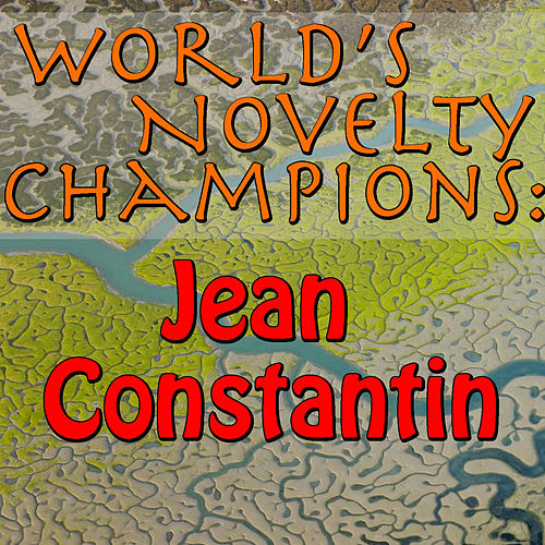World's Novelty Champions: Jean Constantin (Live) by Jean Constantin