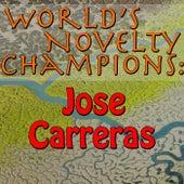 World's Novelty Champions: Jose Carreras by Jose Carreras