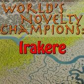 World's Novelty Champions: Irakere by Irakere