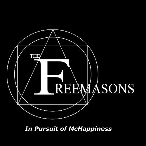 In Pursuit of McHappiness by The Freemasons