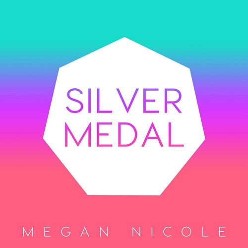 Silver Medal by Megan Nicole