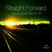 Straight Forward, Vol. 5 - Dance Essentials by Various Artists