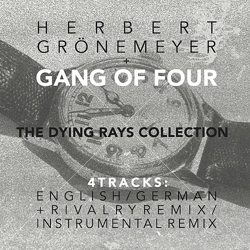 The Dying Rays (feat. Herbert Gronemeyer) by Gang Of Four