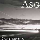 Dangerous by ASG
