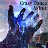 Crazy Dance by Aslan
