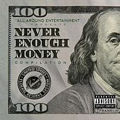 All Around Ent Present Never Enough Money by Various Artists