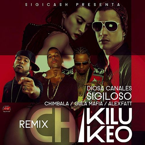 Chikilukeo (feat. Diosa Canales, Sigiloso, Chimbala, & Gula) [Remix] - Single by Alex Fatt