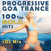 Progressive Goa Trance 100 Top Gold Hits + DJ Mix by Various Artists