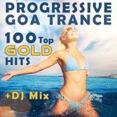 Progressive Goa Trance 100 Top Gold Hits + DJ Mix by Various Artists