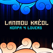 Lanmou Kréol - Konpa 4 Lovers by Various Artists