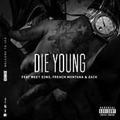 Die Young (feat. Meet Sims, French Montana and Zack) by Chinx