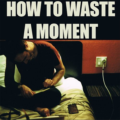 How to Waste a Moment by James Vincent McMorrow